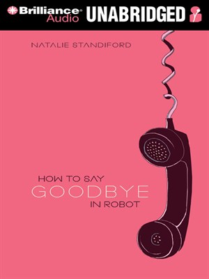 Click this cover for a(n) Audiobook sample of How to Say Goodbye in Robot