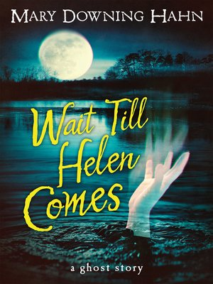 Click this cover for a(n) eBook sample of Wait Till Helen Comes.