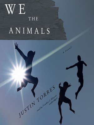 Click this cover for a(n) Audiobook sample of We the Animals.
