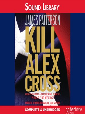 Click this cover for a(n) Audiobook sample of Kill Alex Cross.