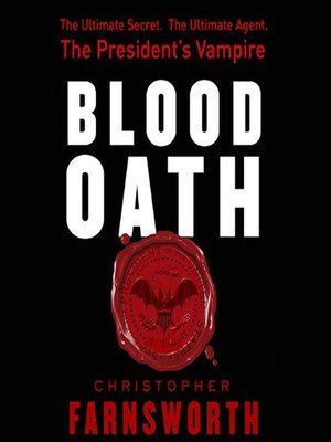 Click this cover for a(n) Audiobook sample of Blood Oath: The President's Vampire