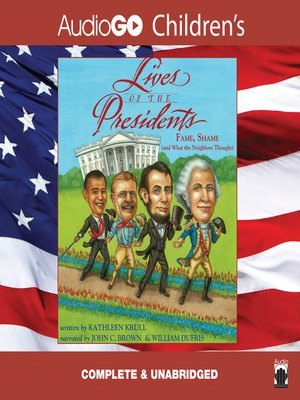 Lives of the Presidents - Now Including George W. Bush and Barack Obama