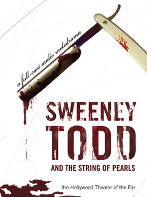 Click this cover for a(n) Audiobook sample of Sweeney Todd and the String of Pearls