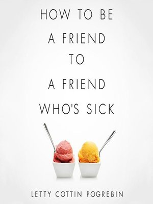Cover of How to Be a Friend to a Friend Who's Sick