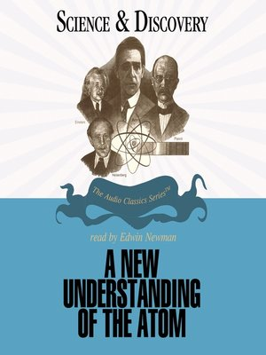 Click this cover for a(n) Audiobook sample of A New Understanding of the Atom.