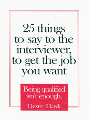 Click this cover for a(n) Audiobook sample of 25 Things to Say to the Interviewer, to Get the Job You Want.