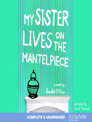 Cover of My Sister Lives on the Mantelpiece