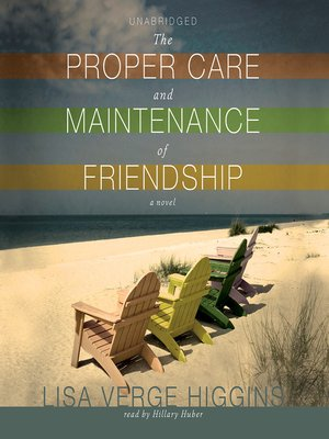 Click this cover for a(n) Audiobook sample of The Proper Care and Maintenance of Friendship.