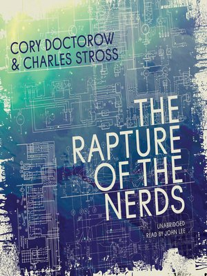The Rapture of the Nerds - Charles Stross, Cory Doctorow