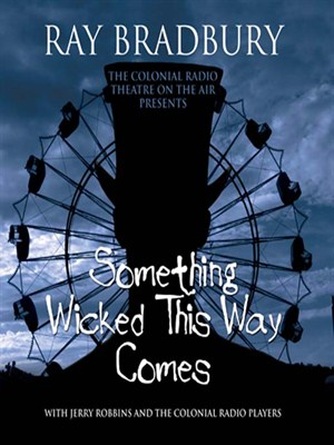 Click this cover for a(n) Audiobook sample of Something Wicked This Way Comes