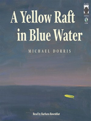 Click this cover for a(n) Audiobook sample of A Yellow Raft in Blue Water.