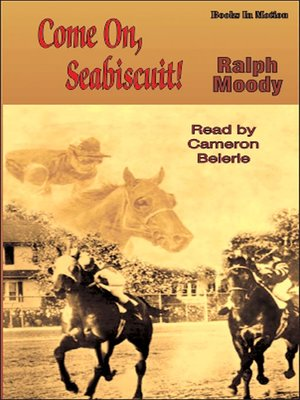 Click this cover for a(n) Audiobook sample of Come On, Seabiscuit.