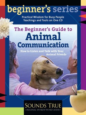 Click this cover for a(n) Audiobook sample of The Beginner's Guide to Animal Communication.