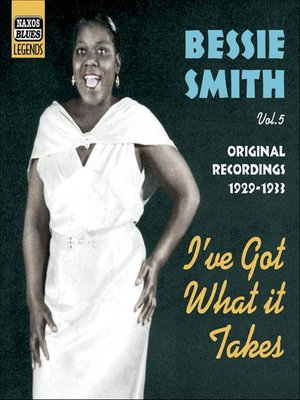 SMITH, Bessie: I've Got What It Takes (1929-1933)