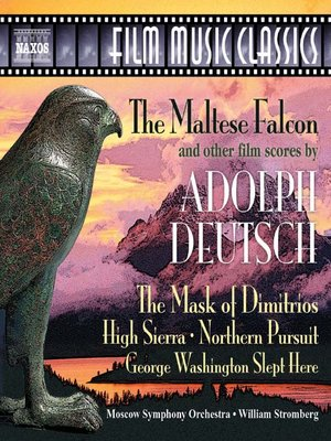 DEUTSCH: The Maltese Falcon and Other Classic Film Scores
