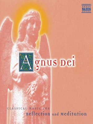 AGNUS DEI - CLASSICAL MUSIC FOR REFLECTION AND MEDIATION