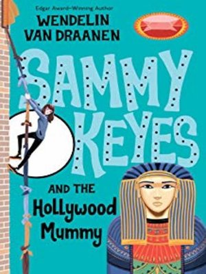 Click this cover for a(n) Audiobook sample of Sammy Keyes and the Hollywood Mummy
