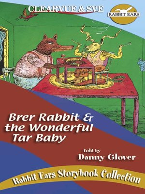 Brer Rabbit & the Wonderful Tar Baby
