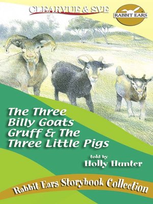 The Three Billy Goats Gruff & the Three Little Pigs