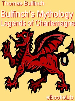 Cover of Bulfinch's Mythology - Legends of Charlemagne