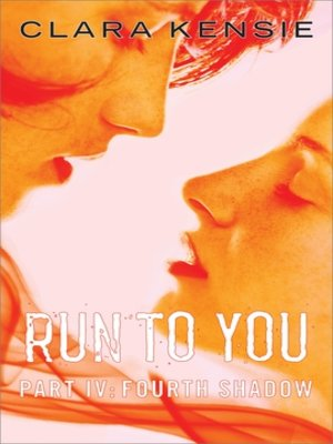 Run to You Part Four: Fourth Shadow
