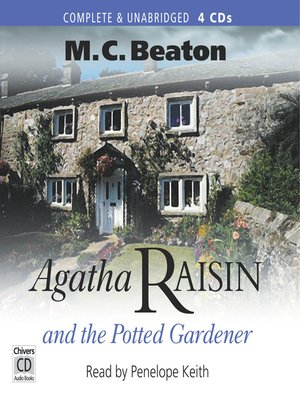 Click this cover for a(n) Audiobook sample of Agatha Raisin and the Potted Gardener.