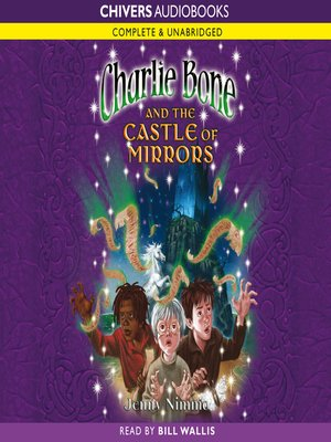 Click this cover for a(n) Audiobook sample of Charlie Bone and the Castle of Mirrors