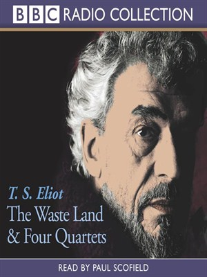 Click this cover for a(n) Audiobook sample of The Waste Land & the Four Quartets