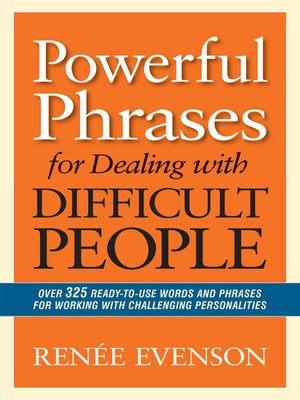 Click this cover for a(n) Audiobook sample of Powerful Phrases for Dealing with Difficult People.