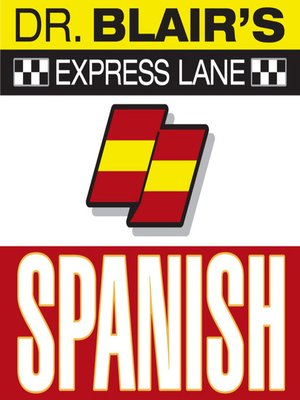 Click this cover for a(n) Audiobook sample of Dr. Blair's Express Lane: Spanish.