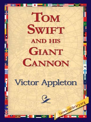 Click this cover for a(n) eBook sample of Tom Swift and His Giant Cannon