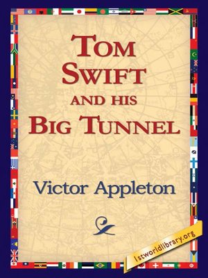 Click this cover for a(n) eBook sample of Tom Swift and His Big Tunnel