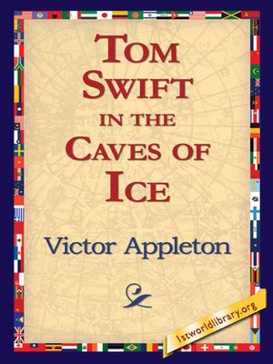 Click this cover for a(n) eBook sample of Tom Swift in the Caves of Ice