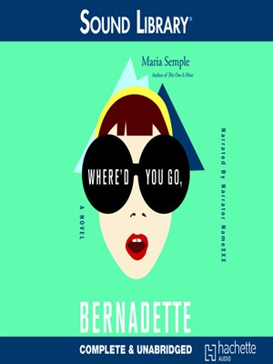 Click this cover for a(n) Audiobook sample of Where'd You Go, Bernadette.