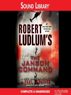 Click this cover for a(n) Audiobook sample of Robert Ludlum's The Janson Command