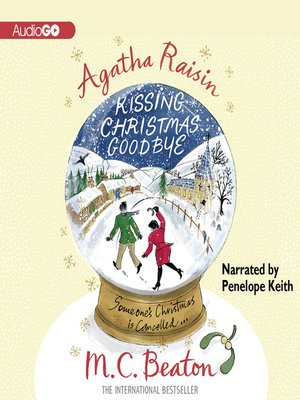 Agatha Raisin: Kissing Christmas Goodbye