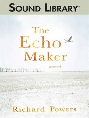 Click this cover for a(n) Audiobook sample of The Echo Maker