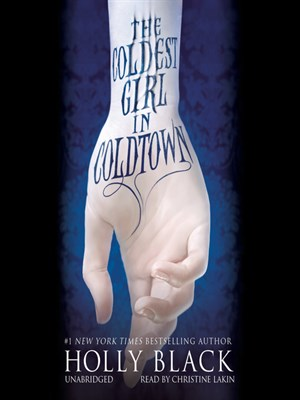 Click this cover for a(n) Audiobook sample of The Coldest Girl in Coldtown.