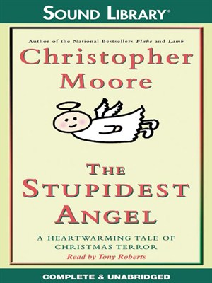 Click this cover for a(n) Audiobook sample of The Stupidest Angel: A Heartwarming Tale of Christmas Terror.