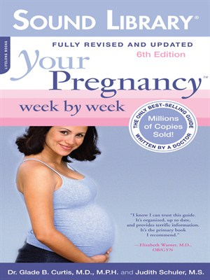 Click this cover for a(n) Audiobook sample of Your Pregnancy Week<sup>TM</sup> by Week, 6th ed..