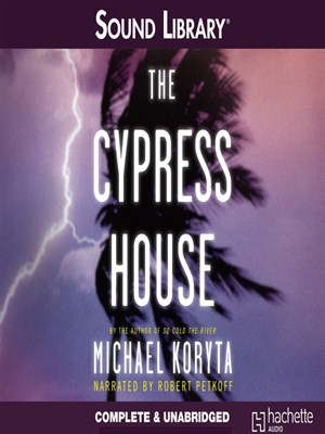 Click this cover for a(n) Audiobook sample of The Cypress House.