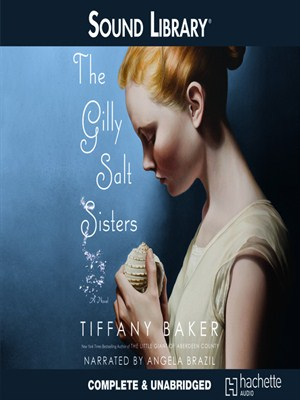 Click this cover for a(n) Audiobook sample of The Gilly Salt Sisters.