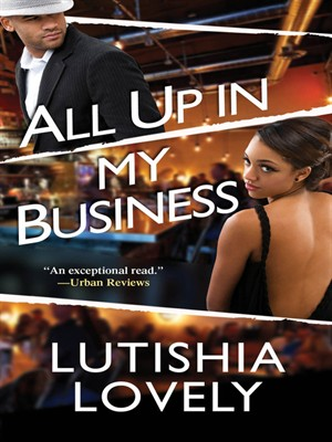 Click this cover for a(n) eBook sample of All Up In My Business.