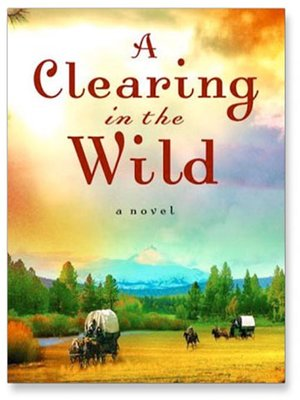 Click this cover for a(n) Audiobook sample of A Clearing in the Wild.