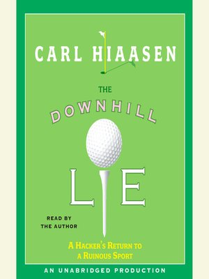 Click this cover for a(n) Audiobook sample of The Downhill Lie.