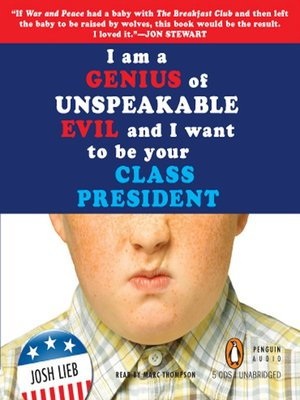 Cover of I am a Genius of Unspeakable Evil and I Want to be Your Class President