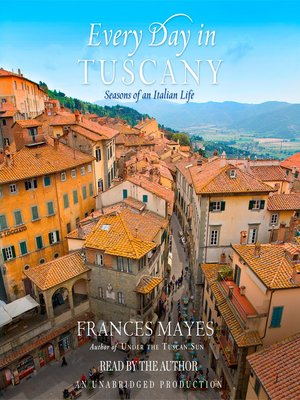 Click this cover for a(n) Audiobook sample of Every Day in Tuscany.