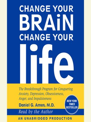 Cover of Change Your Brain, Change Your Life