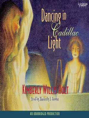 Click this cover for a(n) Audiobook sample of Dancing in Cadillac Light.