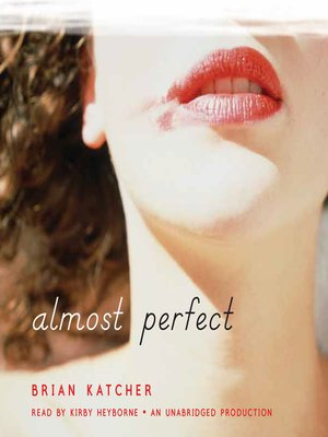 Click this cover for a(n) Audiobook sample of Almost Perfect.